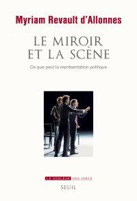 Le miroir et la scène. Ce que peut la représentation politique