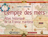 L'Empire des mers. Atlas hi...