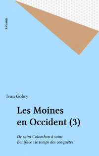 Les Moines en Occident (3)