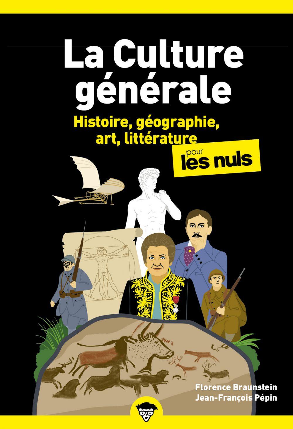La Culture générale pour les Nuls - Histoire, géographie, art, littérature - Tome 1, poche, 2e éd | BRAUNSTEIN, Florence. Auteur