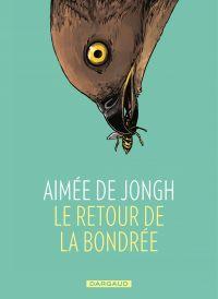 Le retour de la bondrée | Jongh, Aimée de (1988-....). Auteur
