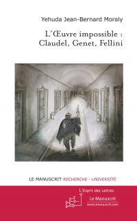 L'Oeuvre impossible : Claud...
