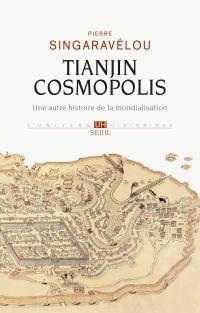 Image de couverture (Tianjin Cosmopolis. Une histoire de la mondialisation en 1900)