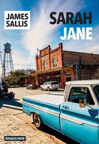 Sarah Jane | Sallis, James. Auteur