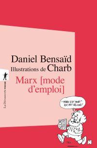 Marx, mode d'emploi | Bensaïd, Daniel (1946-2010). Auteur