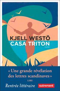 Casa Triton | Westö, Kjell (1961-....). Auteur
