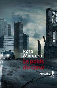 Le Poids du coeur | Montero, Rosa. Auteur