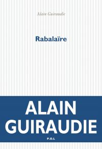 Rabalaïre | Guiraudie, Alain (1964-....). Auteur