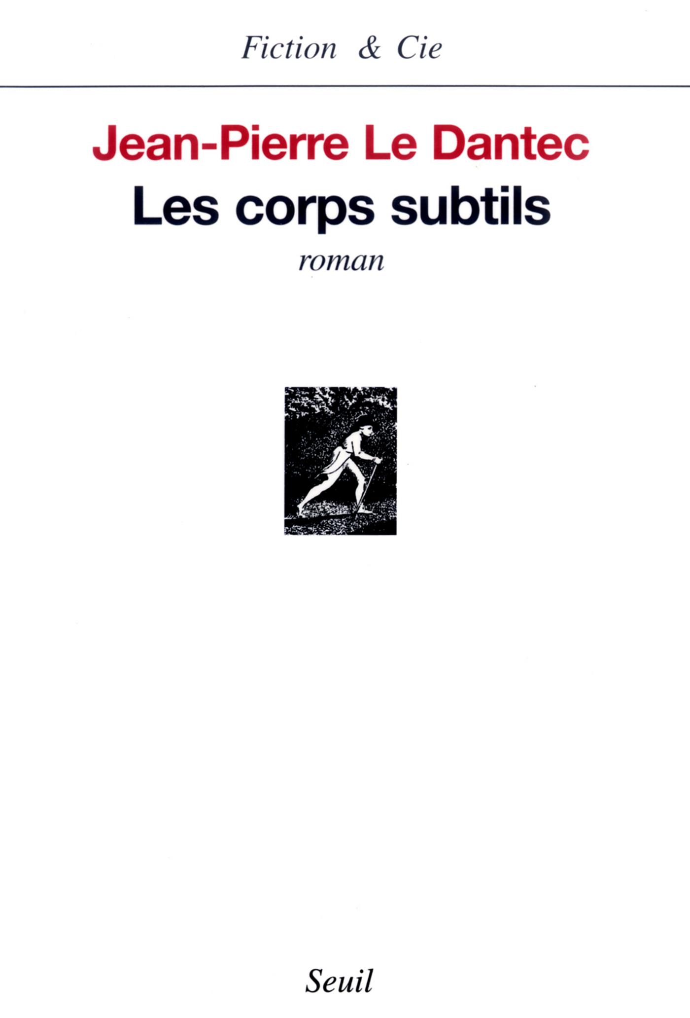 Les Corps subtils | Le Dantec, Jean-Pierre