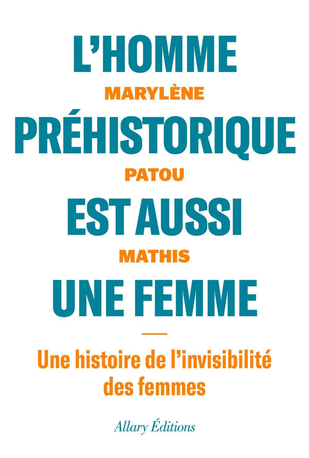 L'homme préhistorique est aussi une femme   Patou-Mathis, Marylène. Auteur