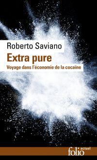 Extra pure. Voyage dans l'économie de la cocaïne | Saviano, Roberto
