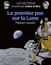 Le fil de l'Histoire raconté par Ariane & Nino - tome 20 - Le premier pas sur la lune