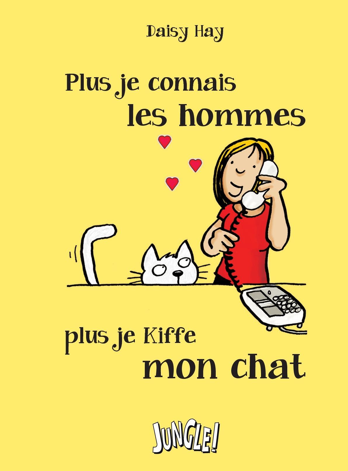 Plus je connais les hommes, plus j'aime mon chat |