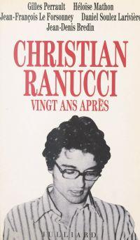 Christian Ranucci vingt ans...