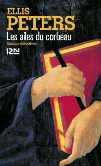 Les ailes du corbeau | Peters, Ellis (1913-1995). Auteur
