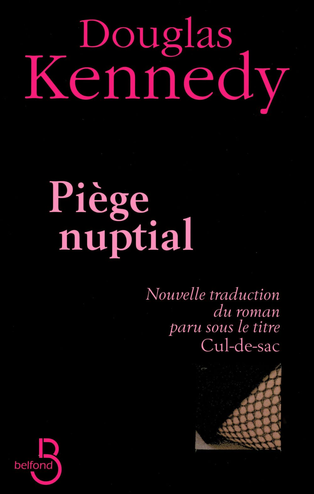 Piège nuptial   KENNEDY, Douglas. Auteur
