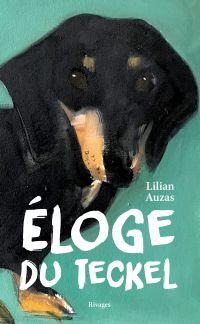 Eloge du teckel | Auzas, Lilian (1982-....). Auteur