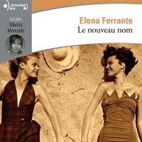 Le nouveau nom | Ferrante, Elena. Auteur