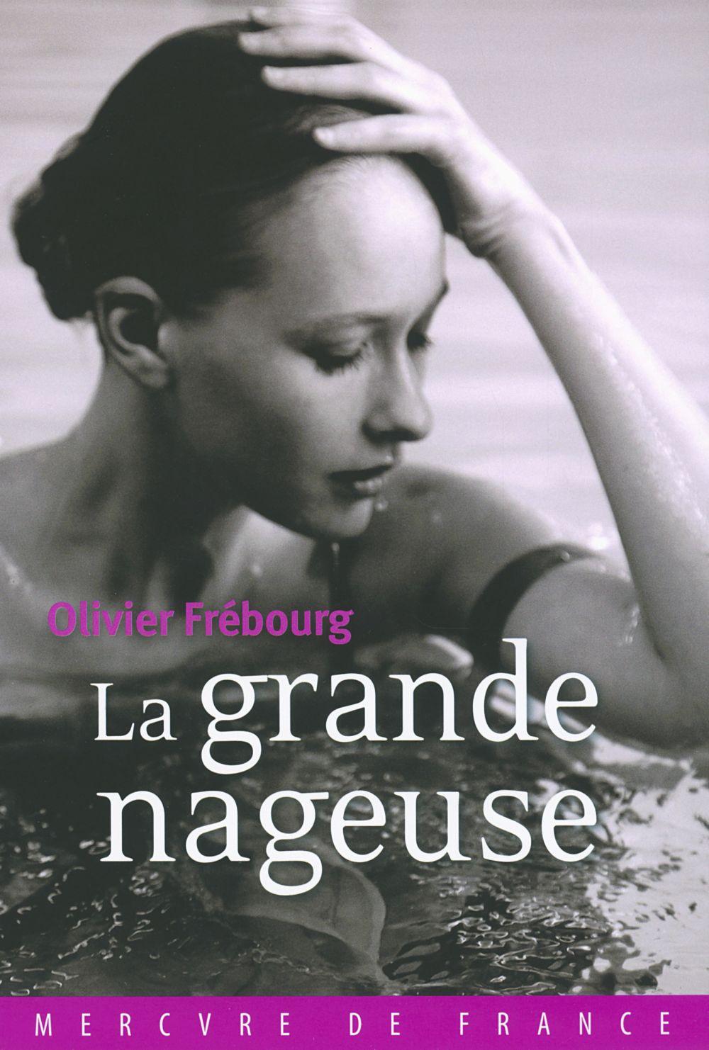 La grande nageuse | Frébourg, Olivier (1965-....). Auteur