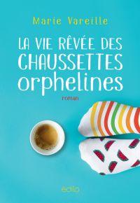 Vie rêvée des chaussettes orphelines (La)