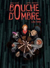Bouche d'ombre (Tome 1)  - Lou 1985 | Martinez, Carole (1966-....). Auteur