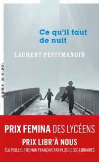 Ce qu'il faut de nuit | Petitmangin, Laurent (1965-....). Auteur