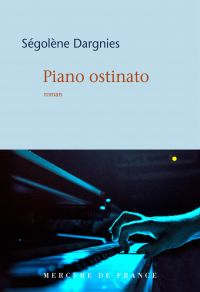 Piano ostinato | Dargnies, Ségolène