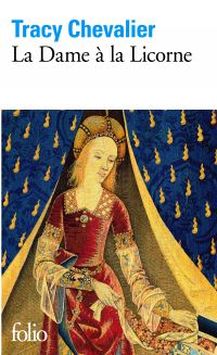 La Dame à la Licorne | Chevalier, Tracy (1962-....). Auteur