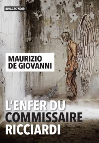 L'Enfer du commissaire Ricciardi | De Giovanni, Maurizio. Auteur