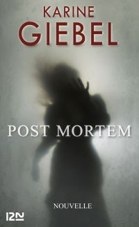 Post mortem   GIEBEL, Karine. Auteur