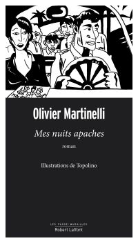 Mes nuits apaches | Martinelli, Olivier (1967-....). Auteur