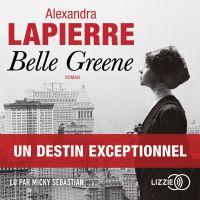 Belle Greene | LAPIERRE, Alexandra. Auteur
