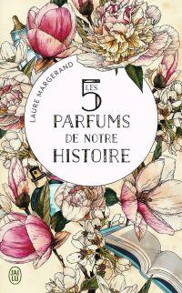 Les 5 parfums de notre hist...