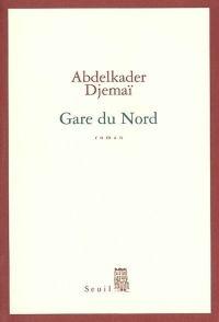 Gare du Nord | Djemaï, Abdelkader. Auteur