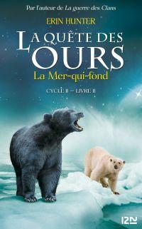 La quête des ours cycle II - tome 2 : La mer qui fond | Hunter, Erin