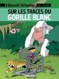 Benoît Brisefer - Tome 14 - Sur les traces du gorille blanc