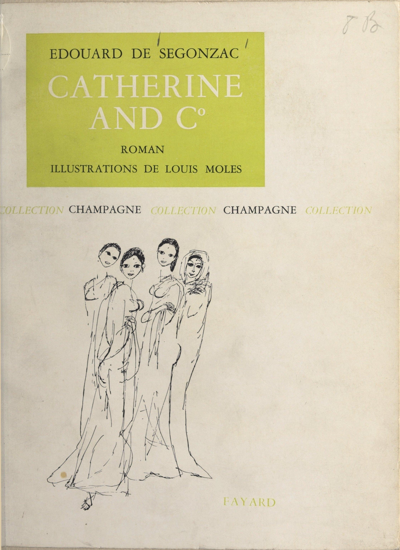 Catherine and C°