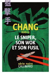Le sniper, son wok et son fusil | Kuo-Li, Chang. Auteur