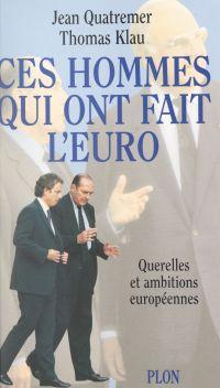Ces hommes qui ont fait l'euro