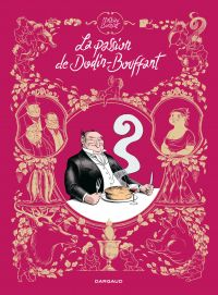 La Passion de Dodin-Bouffant | Burniat, Mathieu (1984-....). Auteur