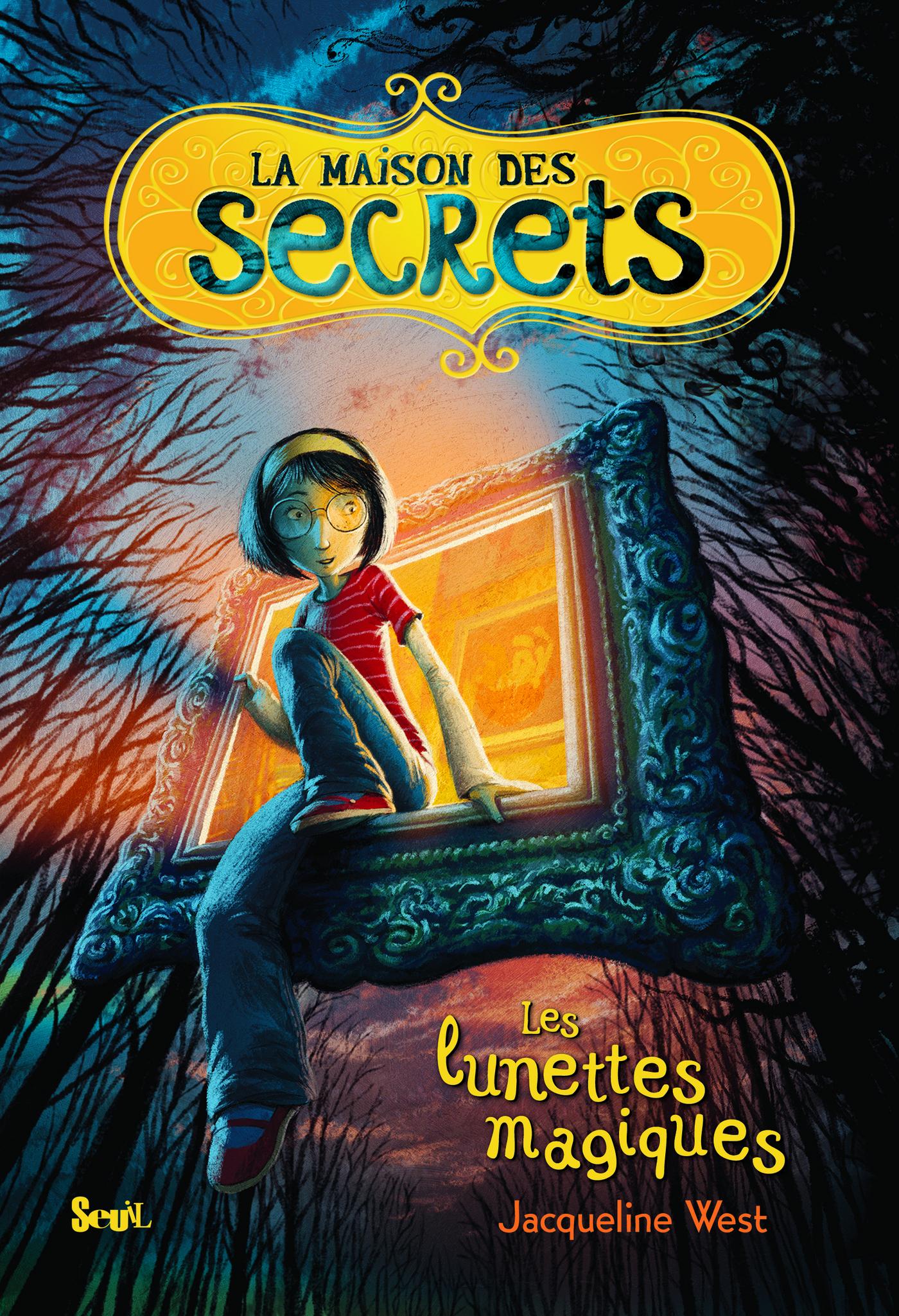 Les Lunettes magiques. La Maison des secrets, tome 1
