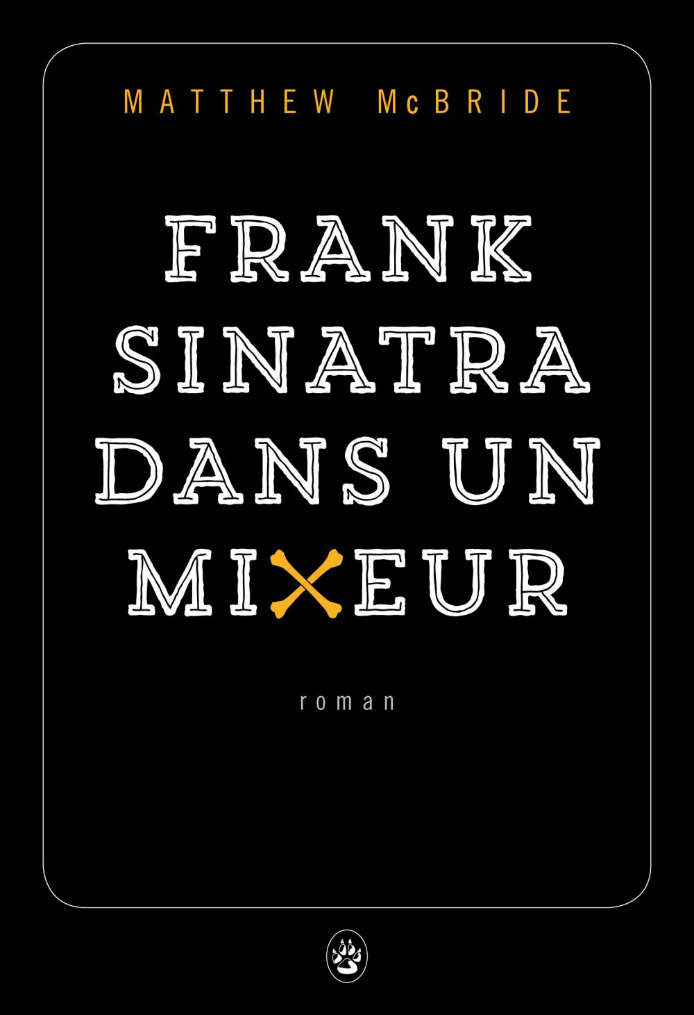Frank Sinatra dans un mixeur | McBride, Matthew. Auteur