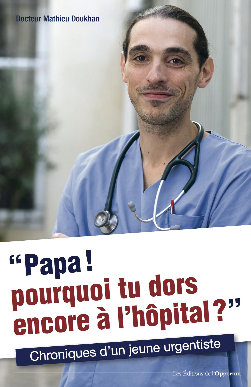 Papa ! Pourquoi tu dors encore à l'hôpital ?