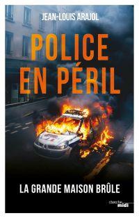 Police en péril | ARAJOL, Jean-Louis. Auteur