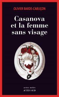 Casanova et la femme sans visage | Barde-Cabuçon, Olivier. Auteur
