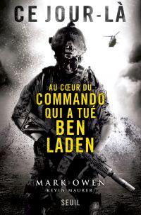 Ce jour-là. Au coeur du commando qui a tué Ben Laden