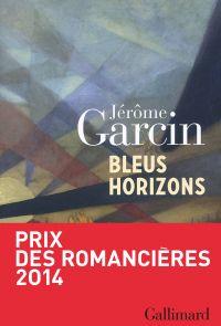 Bleus horizons | Garcin, Jérôme (1956-....). Auteur