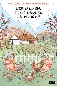 Les Mamies font parler la Poudre | Ingelman-Sundberg, Catharina. Auteur