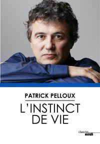 L'instinct de vie | PELLOUX, Patrick. Auteur