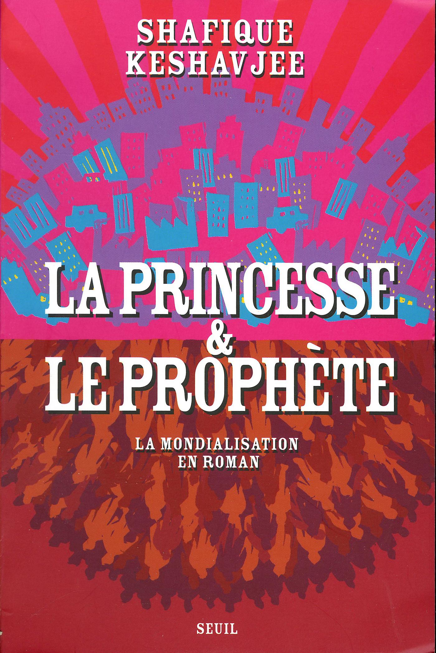 La Princesse et le Prophète. La mondialisation en roman